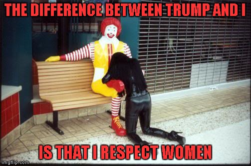 THE DIFFERENCE BETWEEN TRUMP AND I IS THAT I RESPECT WOMEN | made w/ Imgflip meme maker