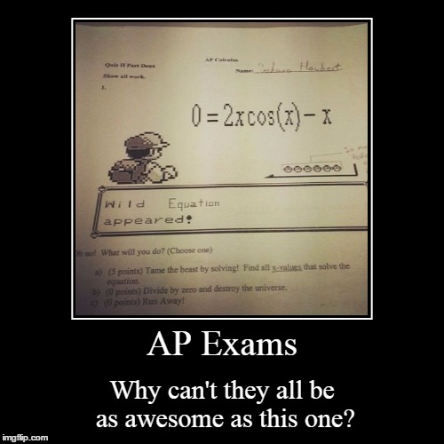 A Wild Calculus Equation Appeared! | AP Exams | Why can't they all be as awesome as this one? | image tagged in funny,demotivationals,pokemon,calculus,exams | made w/ Imgflip demotivational maker