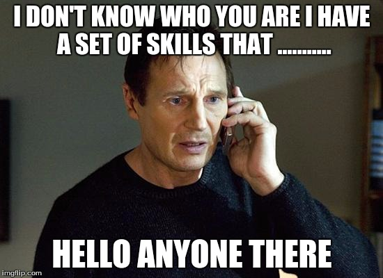 Liam neeson taken 2 i don t know who you are i have a set of skills