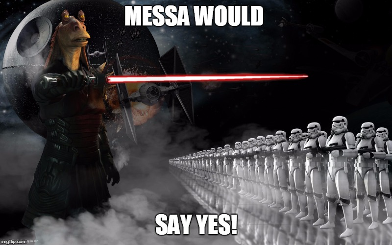 MESSA WOULD SAY YES! | made w/ Imgflip meme maker