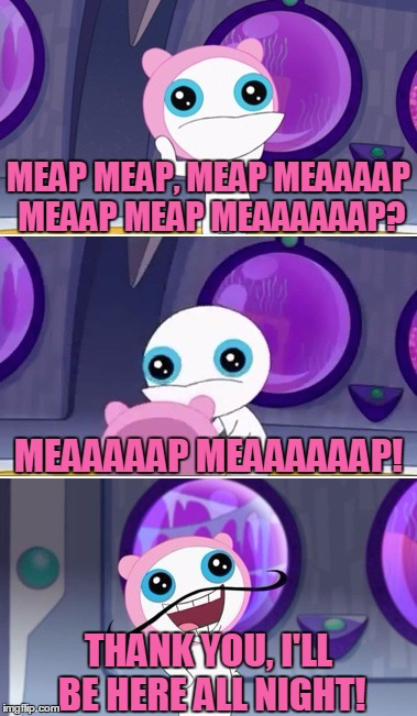 Bad Pun Meap | MEAP MEAP, MEAP MEAAAAP MEAAP MEAP MEAAAAAAP? MEAAAAAP MEAAAAAAP! THANK YOU, I'LL BE HERE ALL NIGHT! | image tagged in bad pun meap,meap,phineas and ferb,disney,bad pun,memes | made w/ Imgflip meme maker