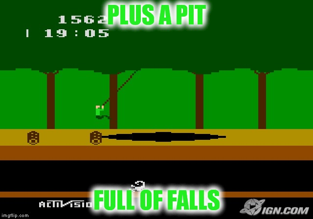 PLUS A PIT FULL OF FALLS | made w/ Imgflip meme maker