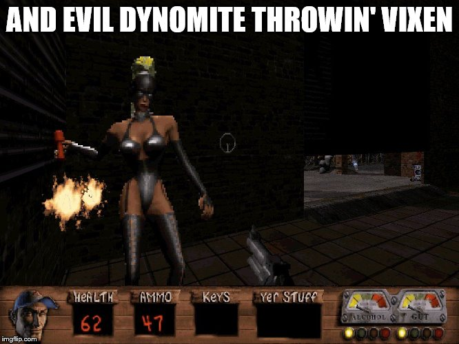 AND EVIL DYNOMITE THROWIN' VIXEN | made w/ Imgflip meme maker