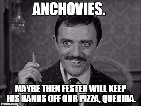 Back To Anchovies Imgflip