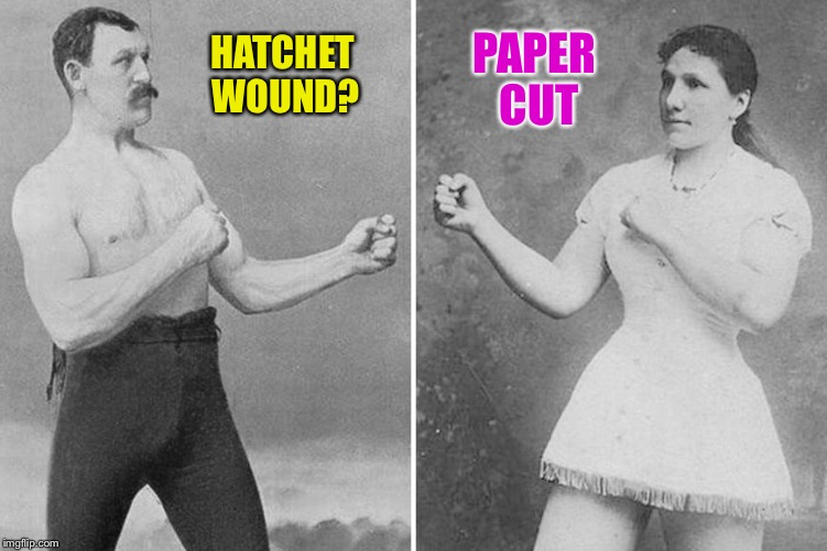 HATCHET WOUND? PAPER CUT | made w/ Imgflip meme maker