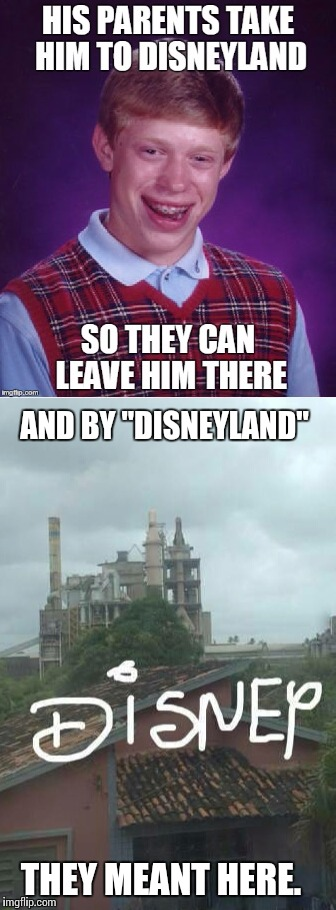 "AND BY ""DISNEYLAND"" THEY MEANT HERE. 