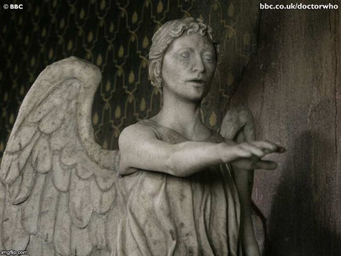 Weeping Angel | _ | image tagged in weeping angel | made w/ Imgflip meme maker