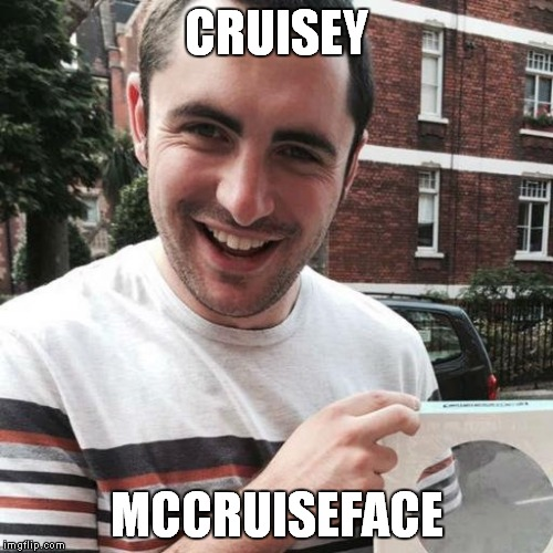 CRUISEY MCCRUISEFACE | made w/ Imgflip meme maker