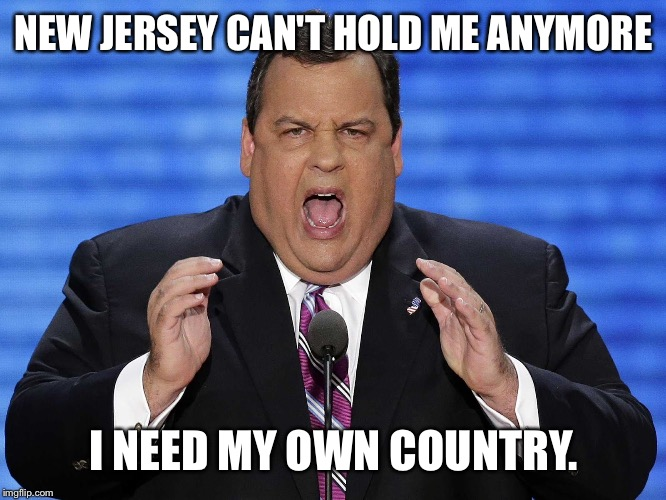 NEW JERSEY CAN'T HOLD ME ANYMORE I NEED MY OWN COUNTRY. | made w/ Imgflip meme maker