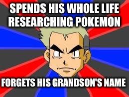 Professor Oak Meme - Imgflip
