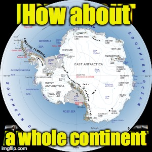 How about a whole continent | made w/ Imgflip meme maker