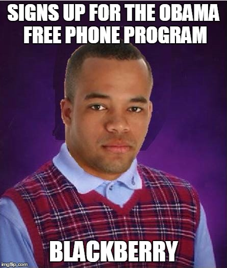 I still have a BlackBerry and endure the ridicule of iPhone and Samsung users constantly! Thought this was a lighthearted spin. | SIGNS UP FOR THE OBAMA FREE PHONE PROGRAM BLACKBERRY | image tagged in bad luck black guy,bad luck brian,successful black man,meme mash up,combo meme | made w/ Imgflip meme maker