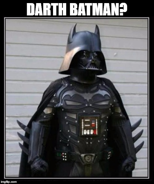 Darth Batman | DARTH BATMAN? | image tagged in memes,funny,darth vader,batman,darth vader luke skywalker,batman slapping robin | made w/ Imgflip meme maker