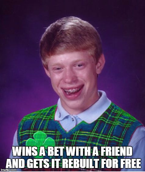 WINS A BET WITH A FRIEND AND GETS IT REBUILT FOR FREE | made w/ Imgflip meme maker