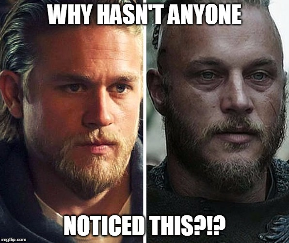 Jax Teller and Ragnar Lodbrok: 2 insanely similar douchebags.  | WHY HASN'T ANYONE NOTICED THIS?!? | image tagged in jax teller,ragnar lodbrok,fx,soa,vikings,sons of anarchy | made w/ Imgflip meme maker