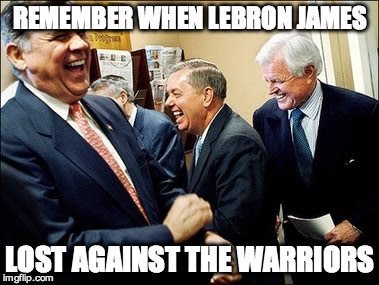 Men Laughing | REMEMBER WHEN LEBRON JAMES LOST AGAINST THE WARRIORS | image tagged in memes,men laughing | made w/ Imgflip meme maker