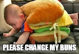 for the love of god  | PLEASE CHANGE MY BUNS | image tagged in memes,burger king,buns | made w/ Imgflip meme maker