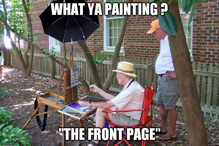 "WHAT YA PAINTING ? ""THE FRONT PAGE"" 