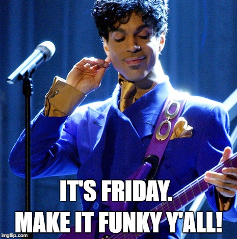 Prince Make it Funky! - Imgflip