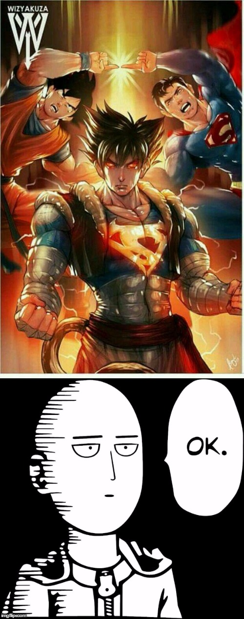 Is this opponent worthy? Nah  | image tagged in memes,funny,anime,one punch man,superman,goku | made w/ Imgflip meme maker