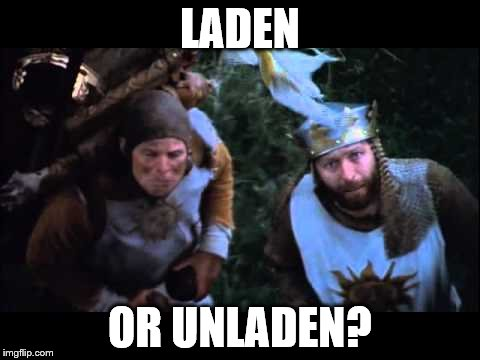 LADEN OR UNLADEN? | made w/ Imgflip meme maker