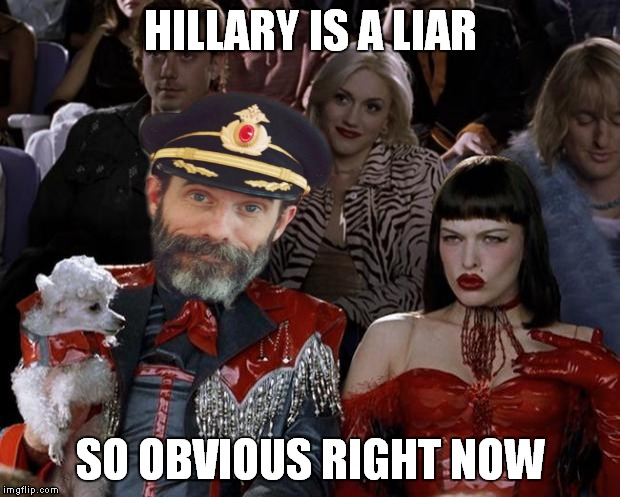 Mugatu So Hot Right Now Meme | HILLARY IS A LIAR SO OBVIOUS RIGHT NOW | image tagged in memes,mugatu so hot right now,captain obvious | made w/ Imgflip meme maker