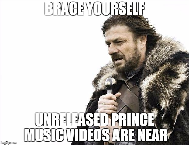 The best safe yet to be cracked imgflip brace yourselves x is coming meme brace yourself unreleased prince music videos are near solutioingenieria Images