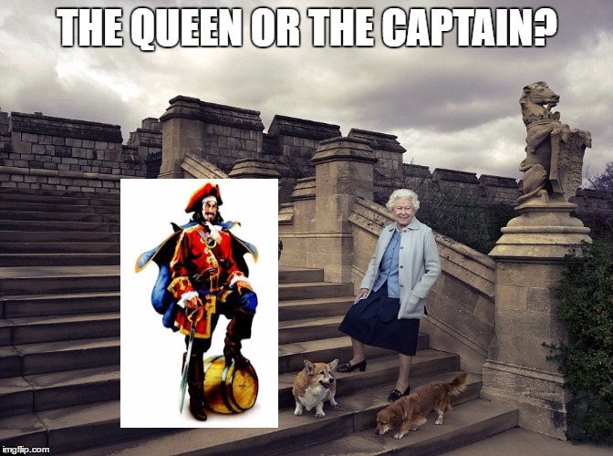 The Queen does a Captain Morgan pose |  THE QUEEN OR THE CAPTAIN? | image tagged in queen elizabeth | made w/ Imgflip meme maker