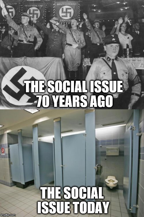 How Is This An Issue? | THE SOCIAL ISSUE 70 YEARS AGO THE SOCIAL ISSUE TODAY | image tagged in issues,bathroom,transgender | made w/ Imgflip meme maker