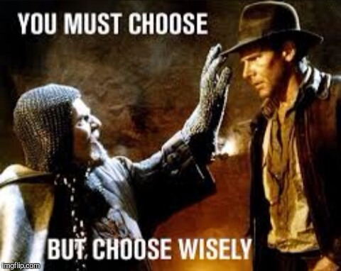 Choose wisely | . | image tagged in choose wisely | made w/ Imgflip meme maker