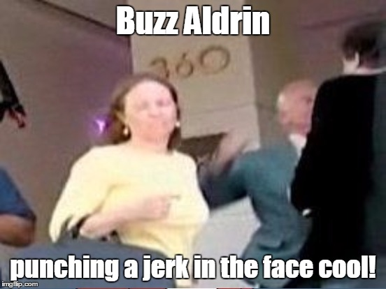Buzz Aldrin punching a jerk in the face cool! | made w/ Imgflip meme maker