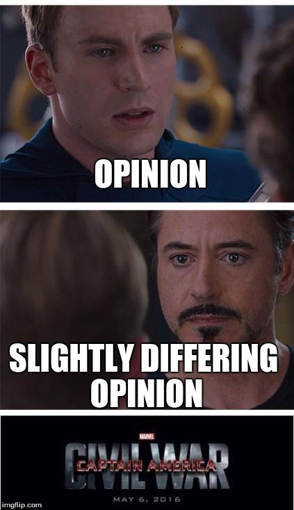 How I feel looking at comments sections... | OPINION SLIGHTLY DIFFERING OPINION | image tagged in captain america civil war | made w/ Imgflip meme maker