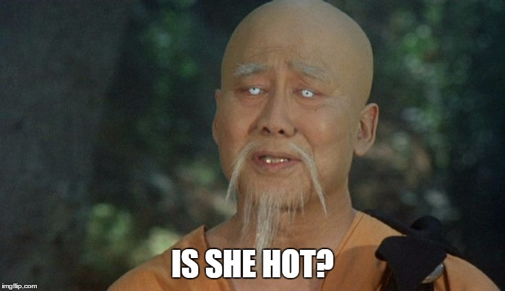 IS SHE HOT? | made w/ Imgflip meme maker