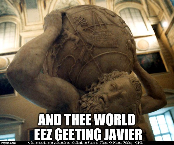 AND THEE WORLD EEZ GEETING JAVIER | made w/ Imgflip meme maker