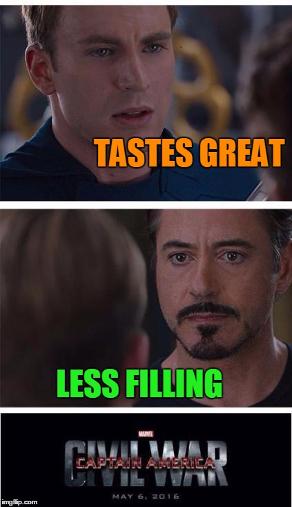 TASTES GREAT LESS FILLING | made w/ Imgflip meme maker