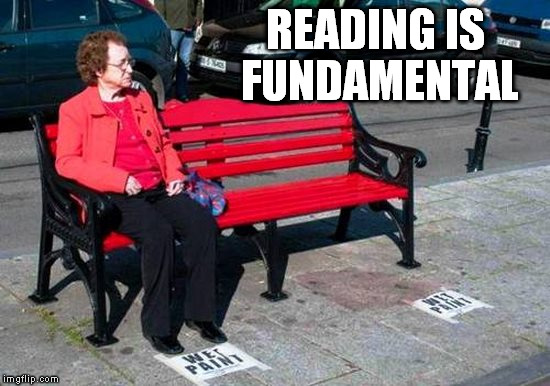 If you don't read... |  READING IS FUNDAMENTAL | image tagged in reading,wet paint,funny,memes | made w/ Imgflip meme maker