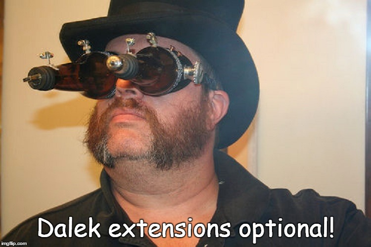 Dalek extensions optional! | made w/ Imgflip meme maker