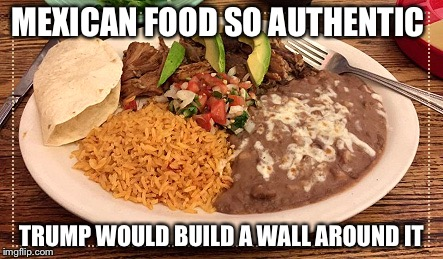 131uec authentic mexican food memes imgflip