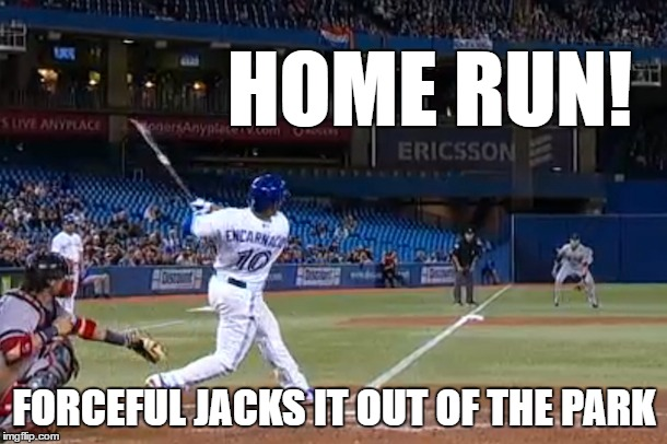 HOME RUN! FORCEFUL JACKS IT OUT OF THE PARK | made w/ Imgflip meme maker