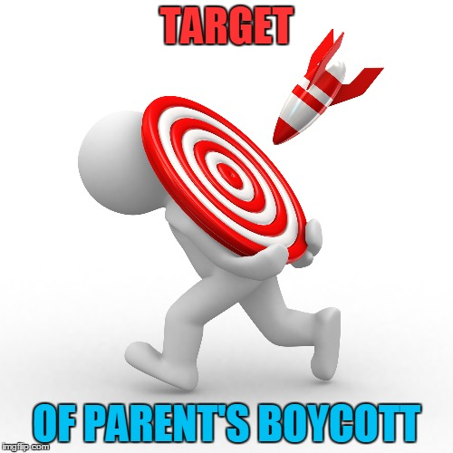Target Bathroom/Dressing Room  Protest | TARGET OF PARENT'S BOYCOTT | image tagged in target,boycott,protest,lbgt | made w/ Imgflip meme maker