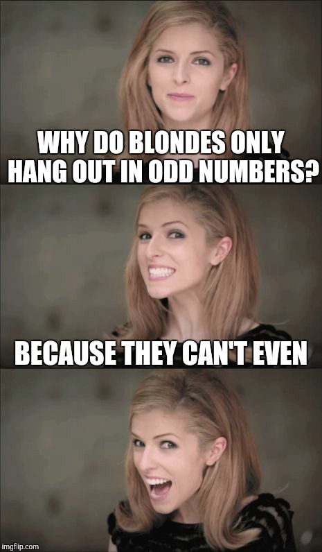 This Adult blonde joke pun unexpectedness!