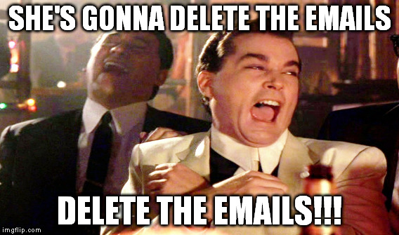 SHE'S GONNA DELETE THE EMAILS DELETE THE EMAILS!!! | made w/ Imgflip meme maker