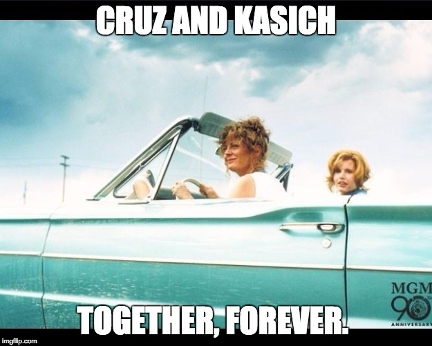 Thelma and Louise |  CRUZ AND KASICH; TOGETHER, FOREVER. | image tagged in thelma and louise | made w/ Imgflip meme maker