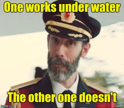 One works under water The other one doesn't | made w/ Imgflip meme maker