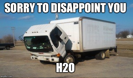 SORRY TO DISAPPOINT YOU H2O | made w/ Imgflip meme maker