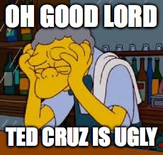 hands |  OH GOOD LORD; TED CRUZ IS UGLY | image tagged in hands | made w/ Imgflip meme maker