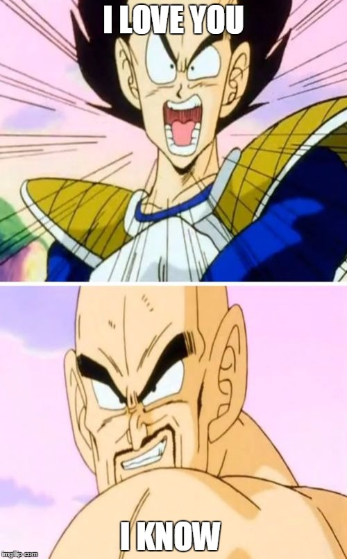 No Nappa Its A Trick | I LOVE YOU I KNOW | image tagged in memes,no nappa its a trick | made w/ Imgflip meme maker