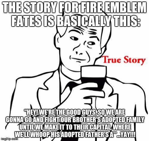 138xwx true story meme imgflip,Fire Emblem Fates Memes