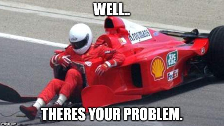 WELL.. THERES YOUR PROBLEM. | image tagged in well there's your problem | made w/ Imgflip meme maker