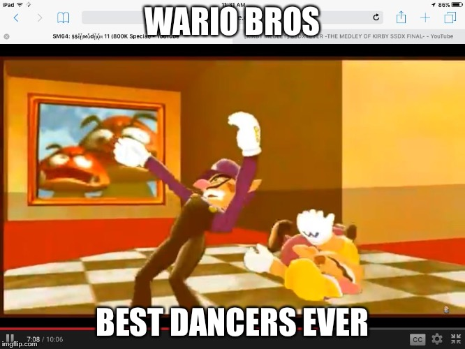 WARIO BROS; BEST DANCERS EVER | image tagged in wario | made w/ Imgflip meme maker